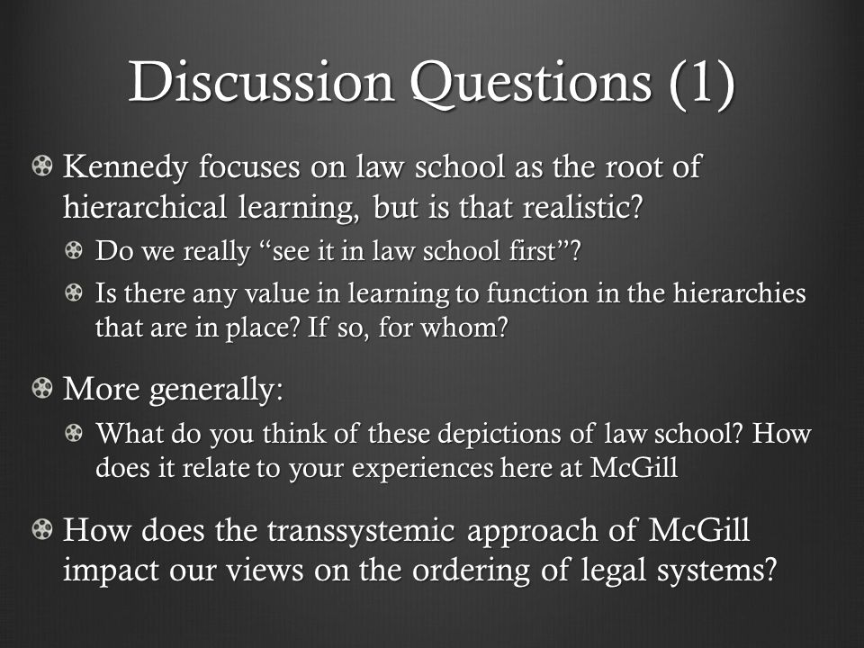 Kennedy focuses on law school as the root of hierarchical learning, but is that realistic.