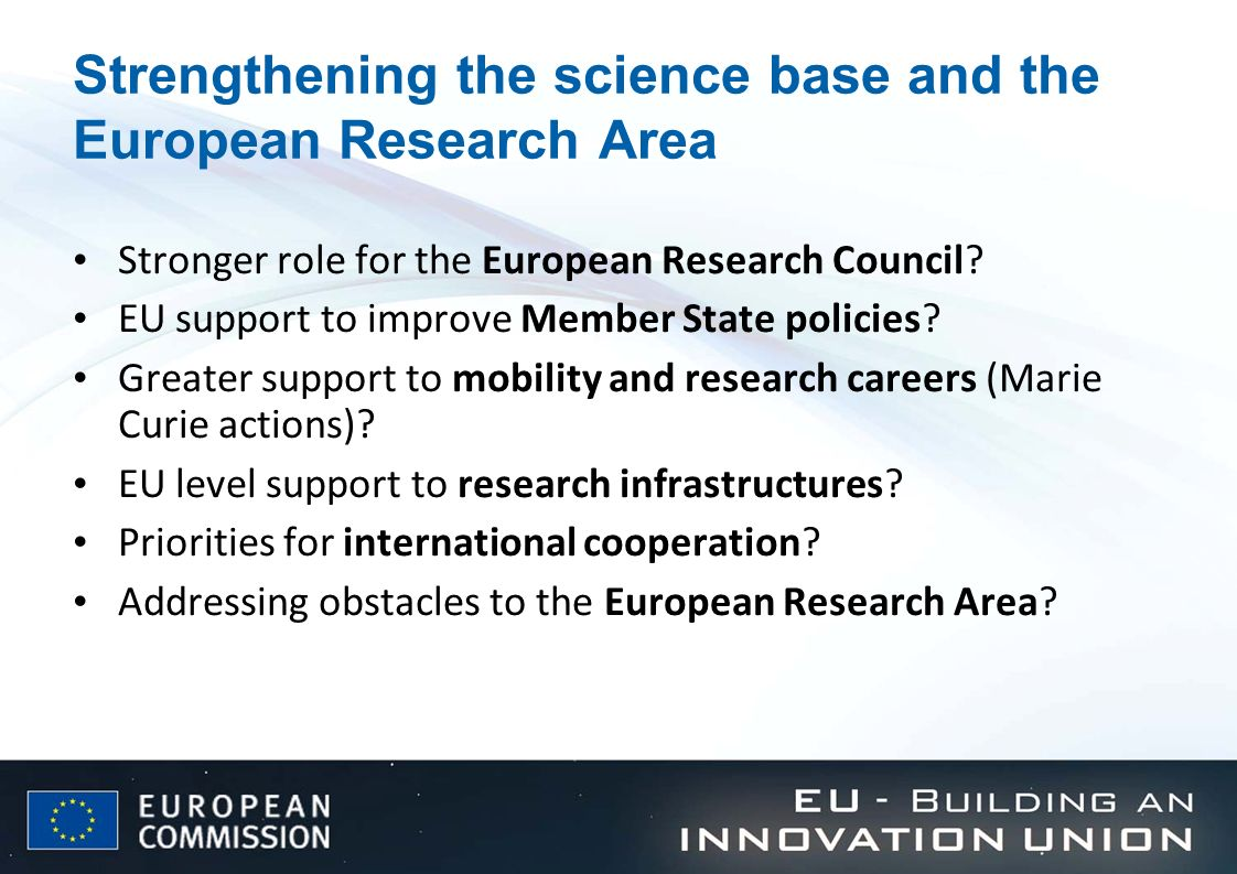 Strengthening the science base and the European Research Area Stronger role for the European Research Council? EU support to improve Member State poli