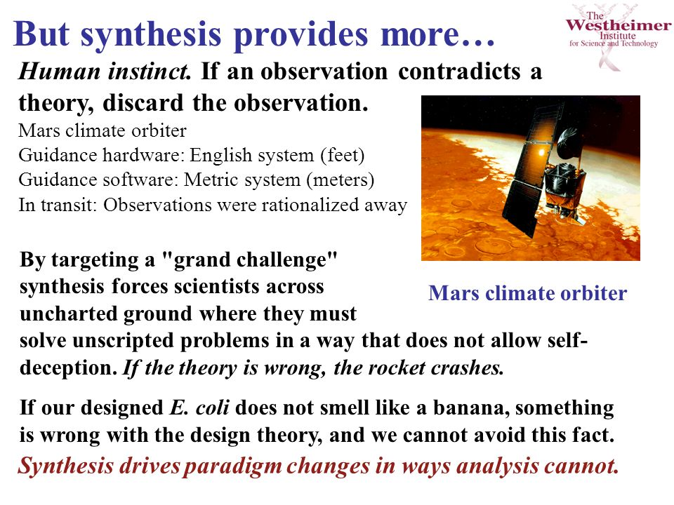 Mars climate orbiter But synthesis provides more… Human instinct.
