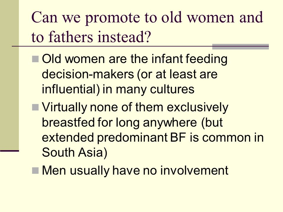 Can we promote to old women and to fathers instead.