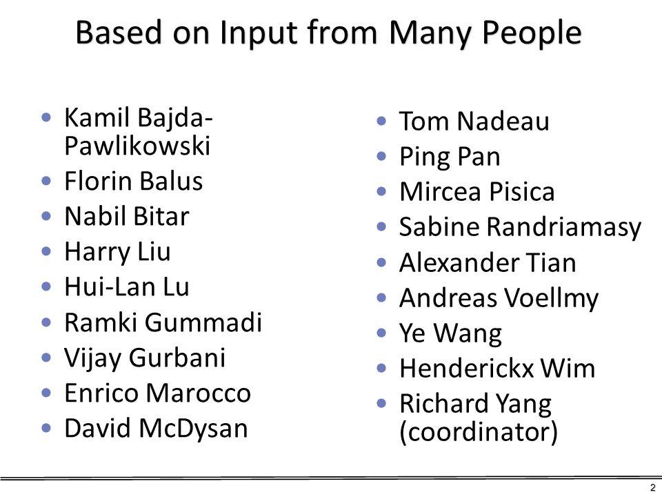 Based on Input from Many People Kamil Bajda- Pawlikowski Florin Balus Nabil Bitar Harry Liu Hui-Lan Lu Ramki Gummadi Vijay Gurbani Enrico Marocco Davi