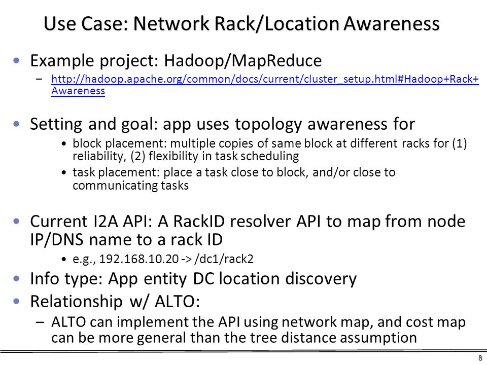 Use Case: Network Rack/Location Awareness Example project: Hadoop/MapReduce –http://hadoop.apache.org/common/docs/current/cluster_setup.html#Hadoop+Ra