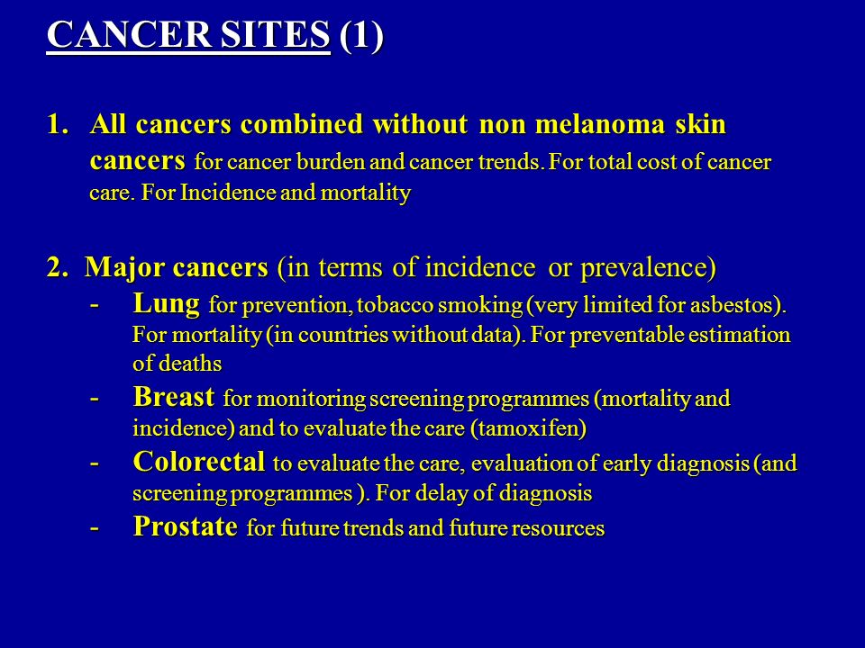 1.All cancers combined without non melanoma skin cancers for cancer burden and cancer trends.