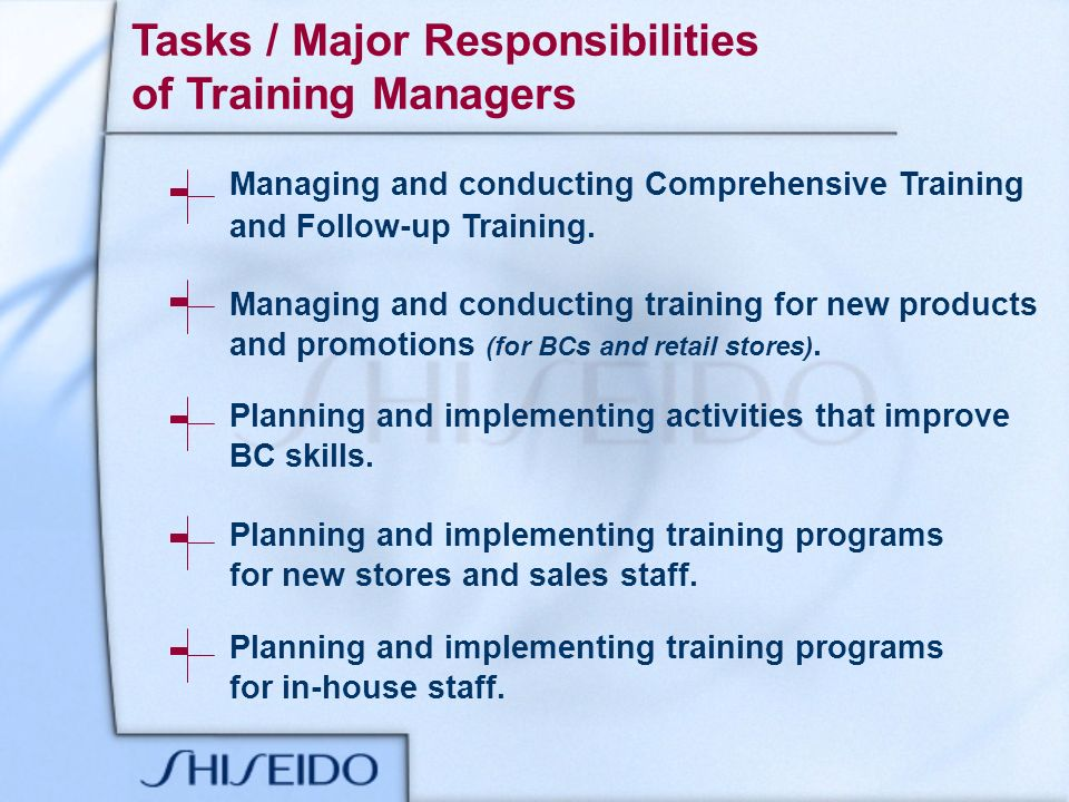 Tasks / Major Responsibilities of Training Managers Managing and conducting Comprehensive Training and Follow-up Training. Managing and conducting tra