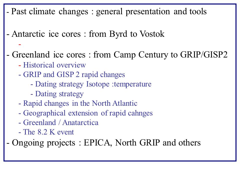 GRIP and GISP2 (Central Greenland) ; North GRIP