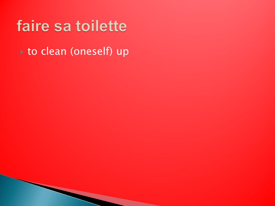 to clean (oneself) up