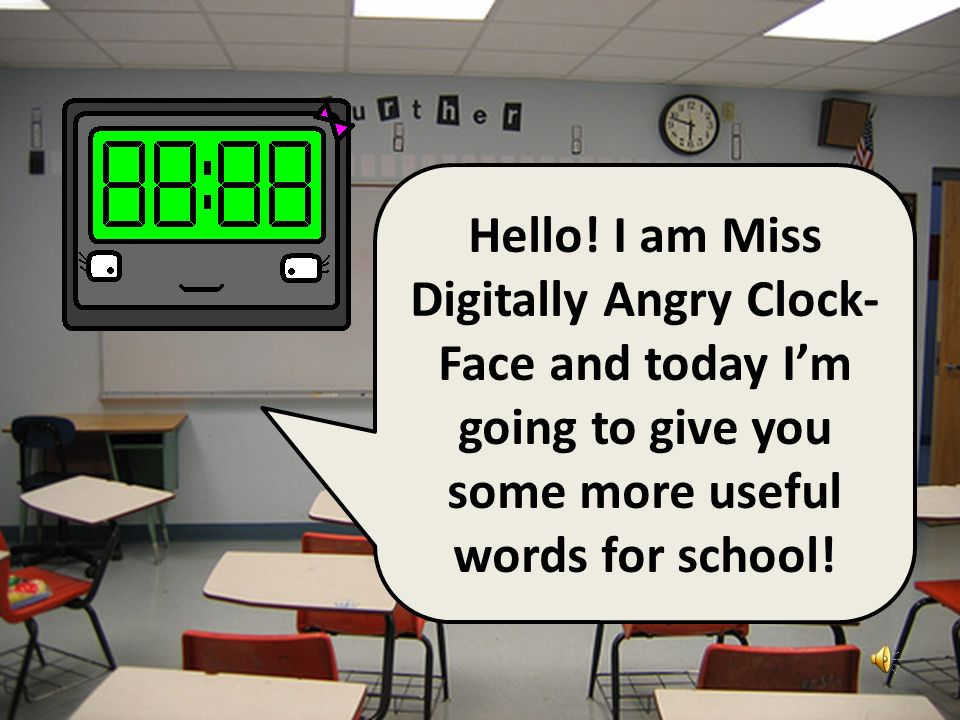 Handy School Vocab 3 Inside the Classroom (again) with Miss Digitally Angry Clock-Face