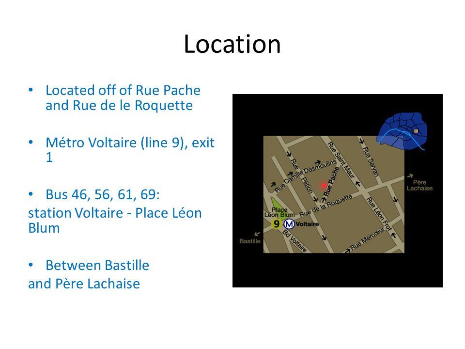 Location Located off of Rue Pache and Rue de le Roquette Métro Voltaire (line 9), exit 1 Bus 46, 56, 61, 69: station Voltaire - Place Léon Blum Between Bastille and Père Lachaise
