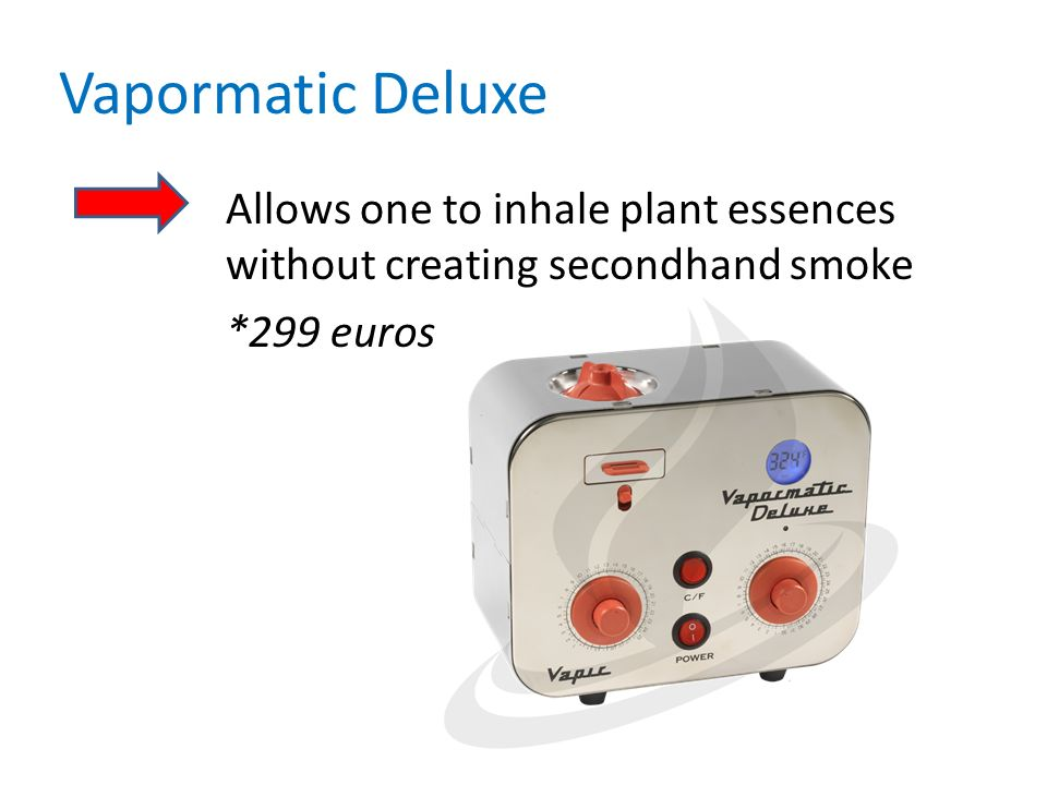 Vapormatic Deluxe Allows one to inhale plant essences without creating secondhand smoke *299 euros