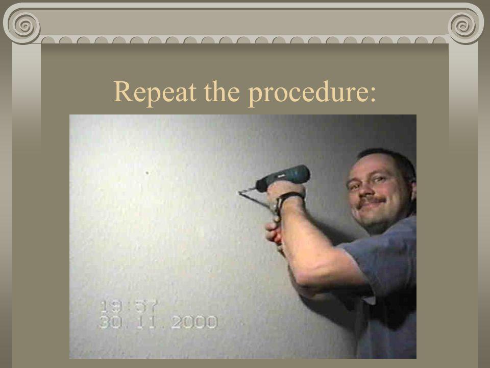Repeat the procedure: