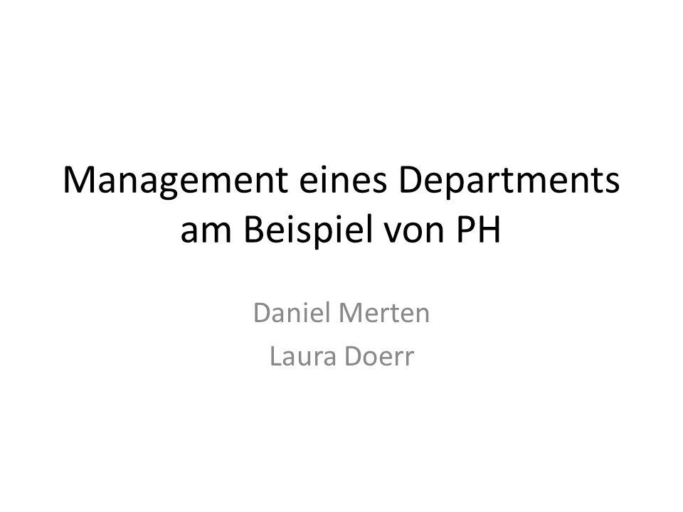 Management eines Departments am Beispiel von PH Daniel Merten Laura Doerr