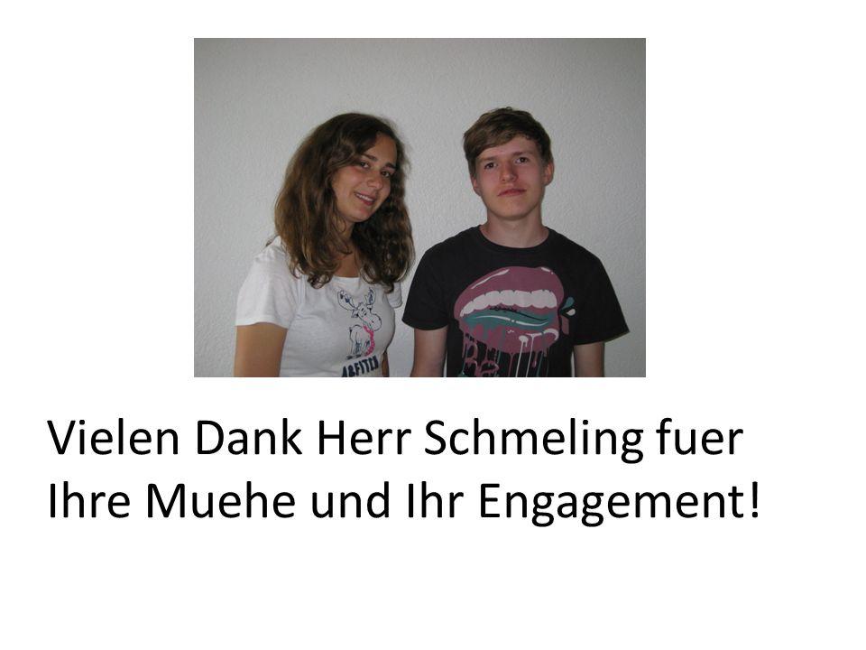Vielen Dank Herr Schmeling fuer Ihre Muehe und Ihr Engagement!