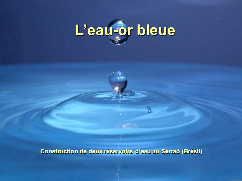 Leau-or bleue Construction de deux réservoirs deau au Sertaõ (Brésil)
