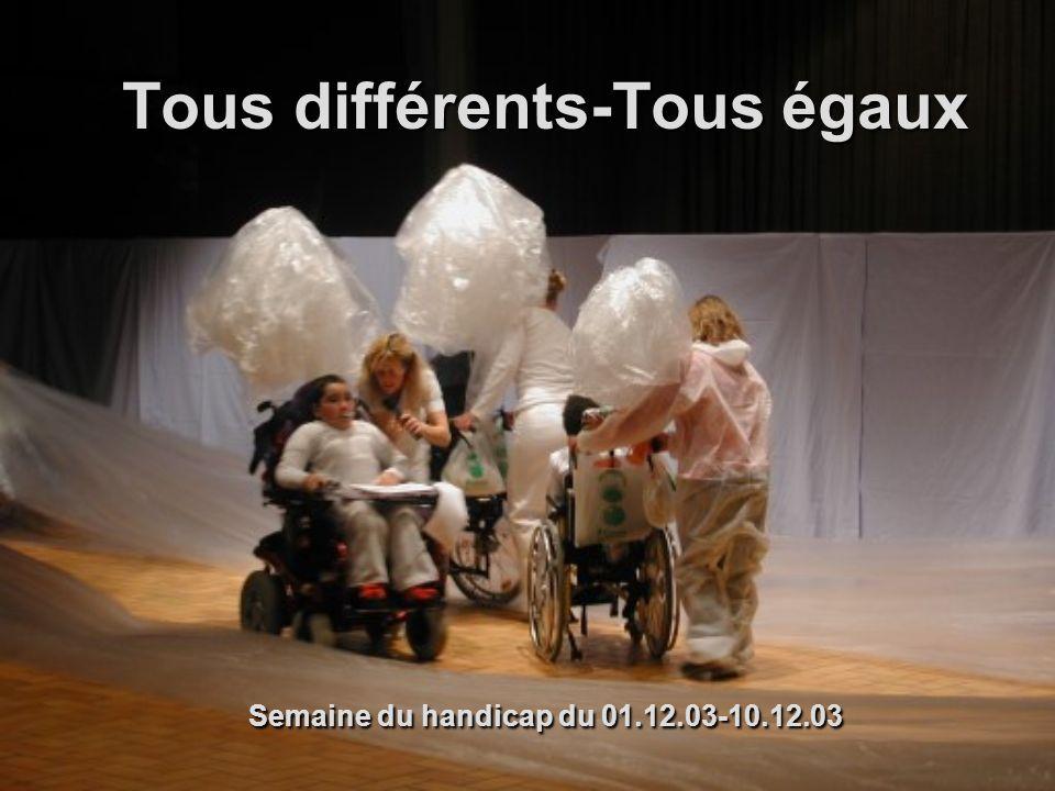 Tous différents-Tous égaux Semaine du handicap du 01.12.03-10.12.03
