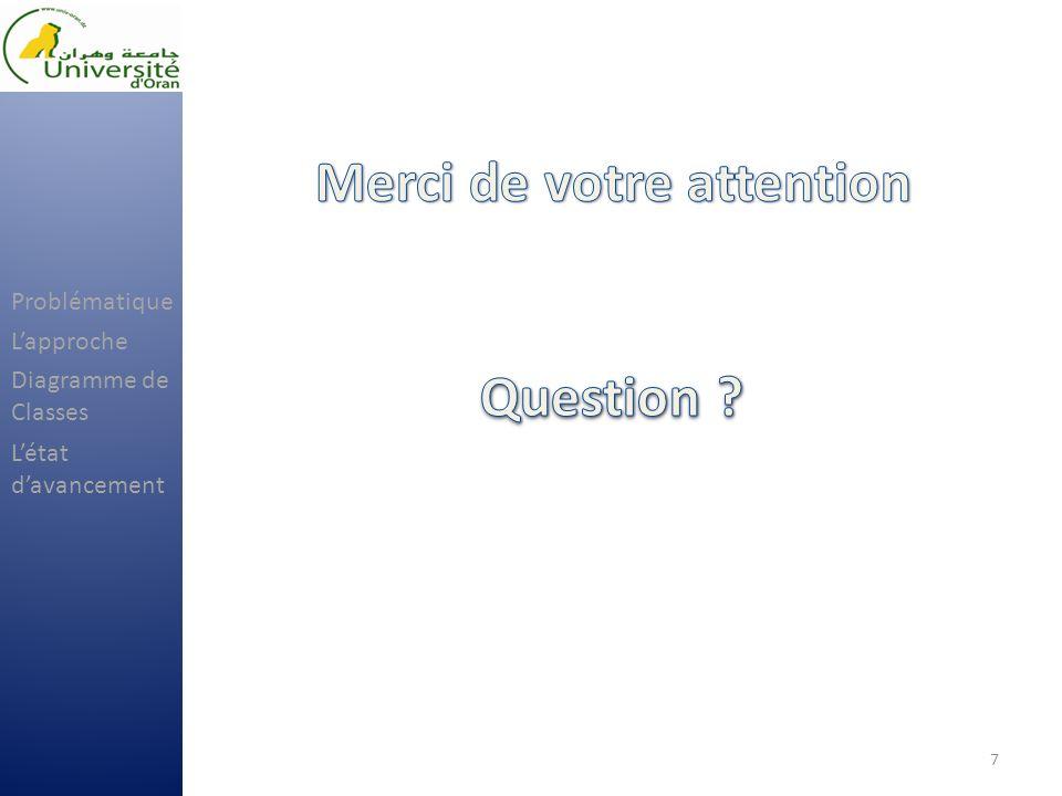 Question 7 Problématique Lapproche Létat davancement Diagramme de Classes