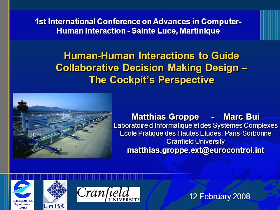 12 February 2008 Human-Human Interactions to Guide Collaborative Decision Making Design – The Cockpits Perspective Matthias Groppe - Marc Bui Laborato