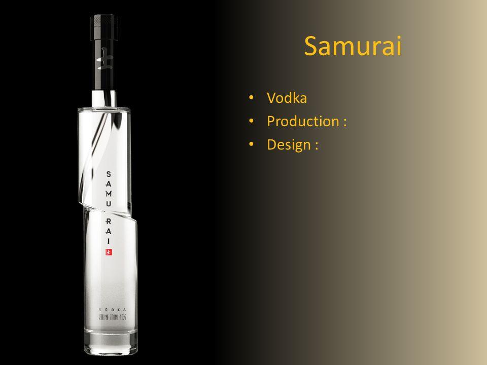 Samurai Vodka Production : Design :