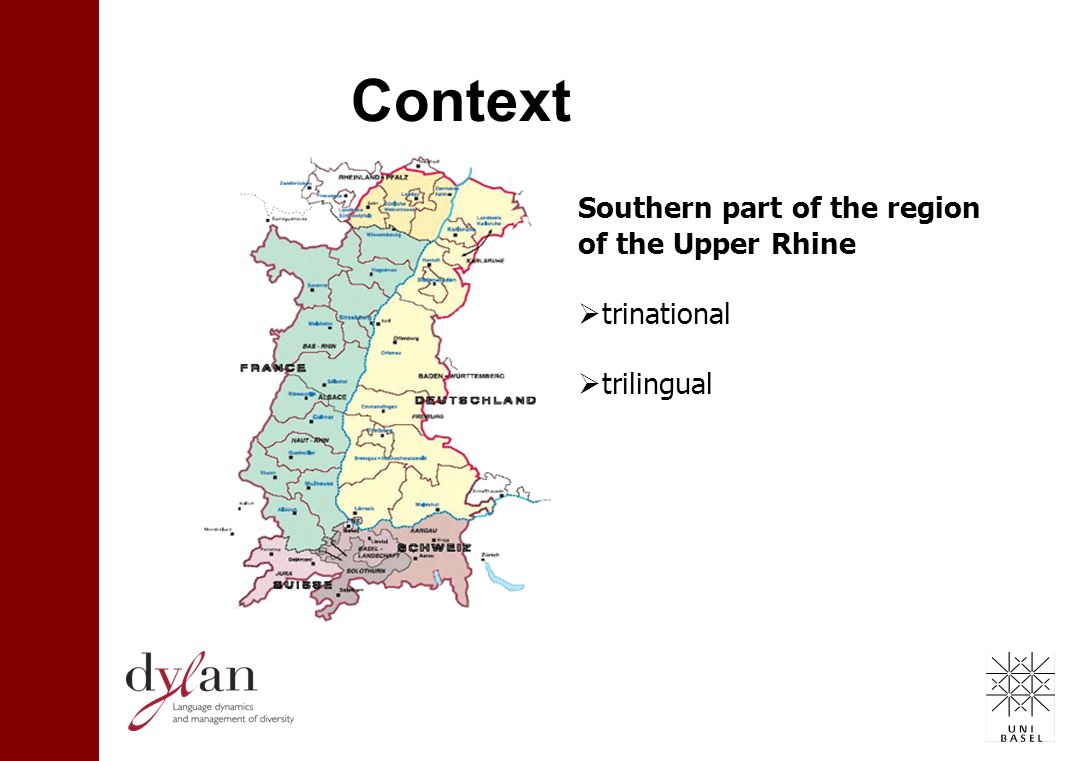Context Southern part of the region of the Upper Rhine trinational trilingual