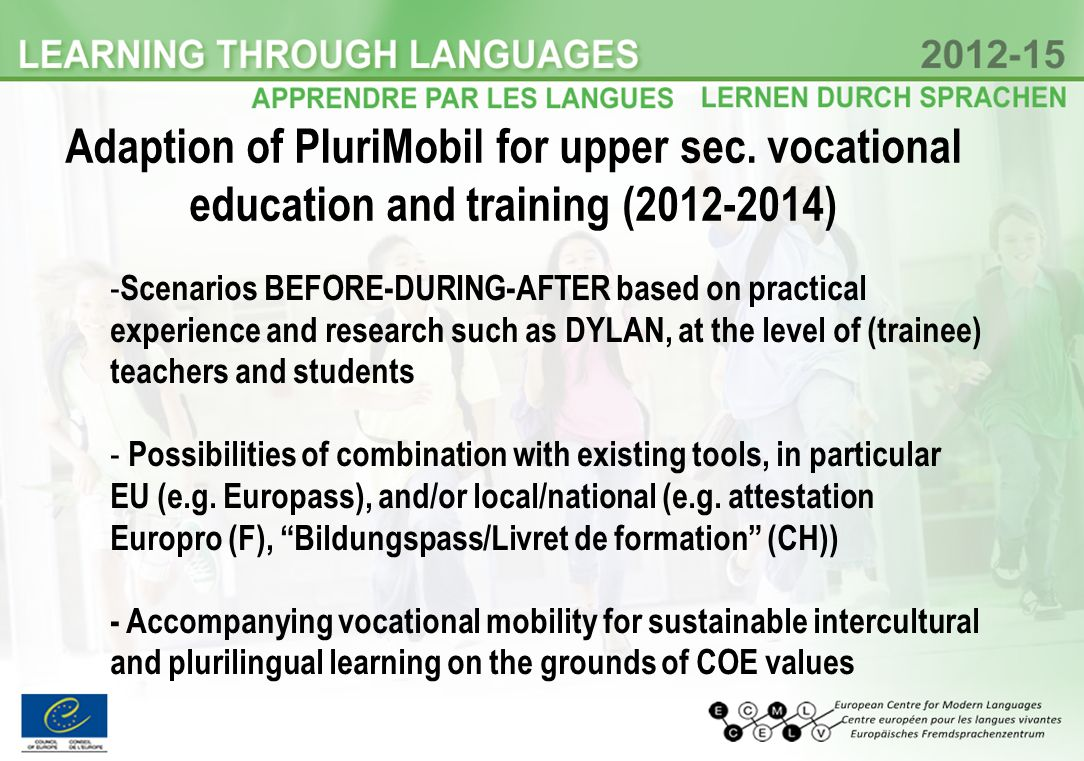Adaption of PluriMobil for upper sec. vocational education and training (2012-2014) - Scenarios BEFORE-DURING-AFTER based on practical experience and
