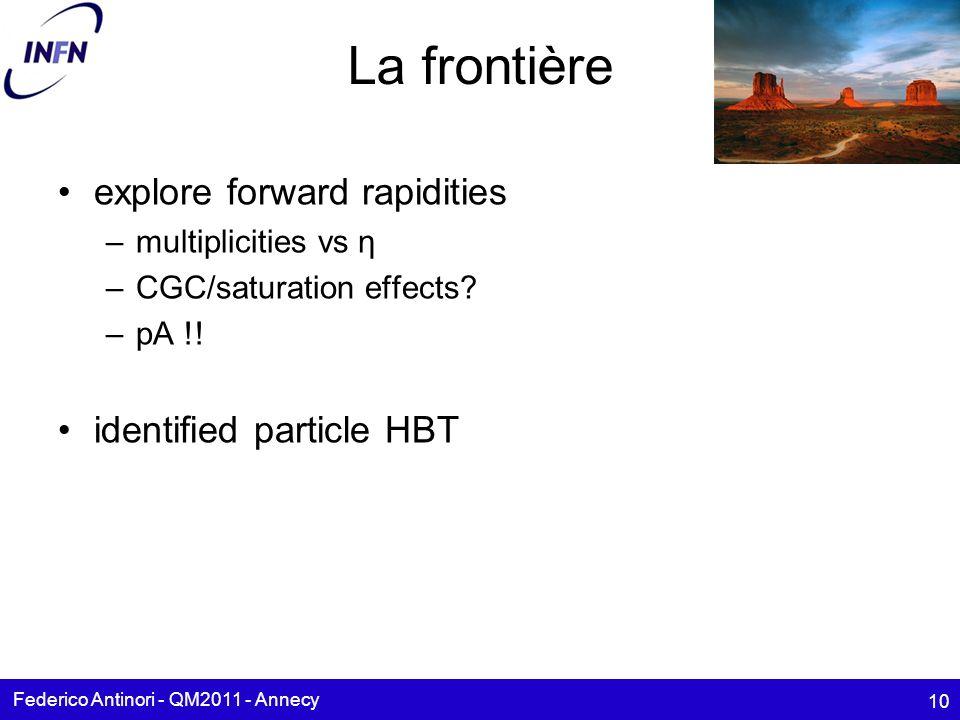 La frontière explore forward rapidities –multiplicities vs η –CGC/saturation effects.