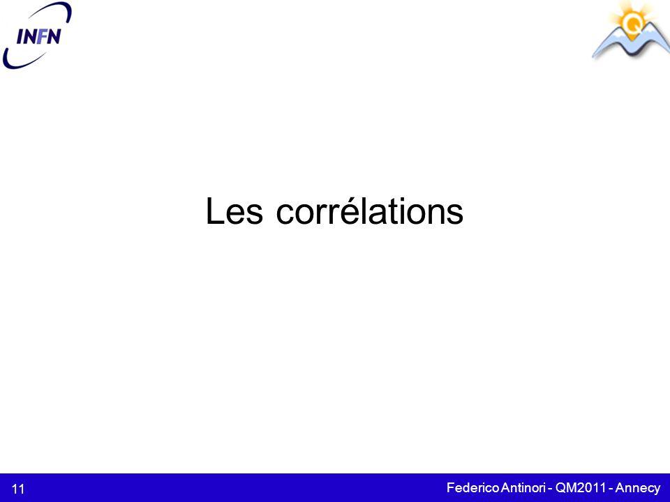Les corrélations Federico Antinori - QM2011 - Annecy 11