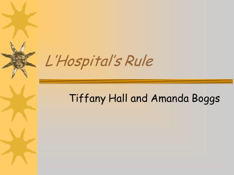LHospitals Rule Tiffany Hall and Amanda Boggs
