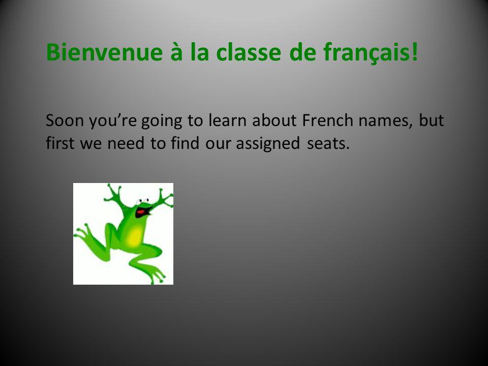 Bienvenue à la classe de français.