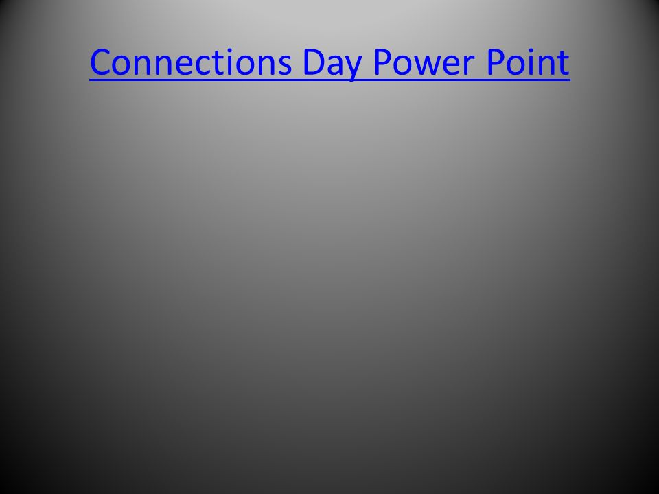 Connections Day Power Point