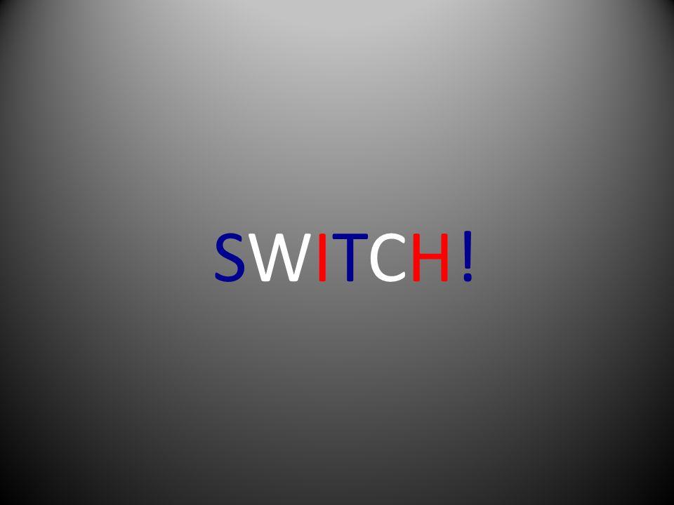 SWITCH!SWITCH!