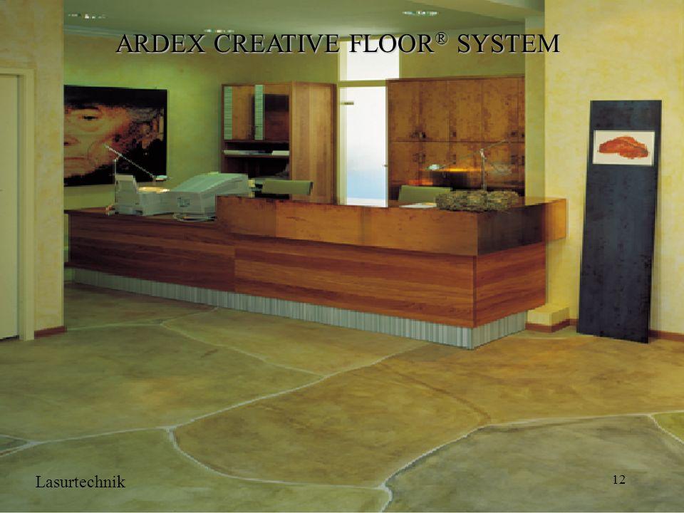 12 ARDEX CREATIVE FLOOR ® SYSTEM Lasurtechnik