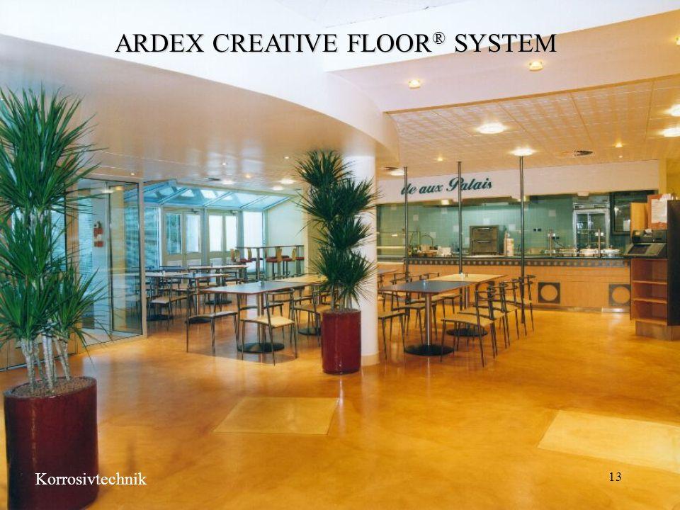 13 ARDEX CREATIVE FLOOR ® SYSTEM Korrosivtechnik