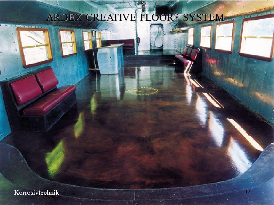 15 ARDEX CREATIVE FLOOR ® SYSTEM Korrosivtechnik
