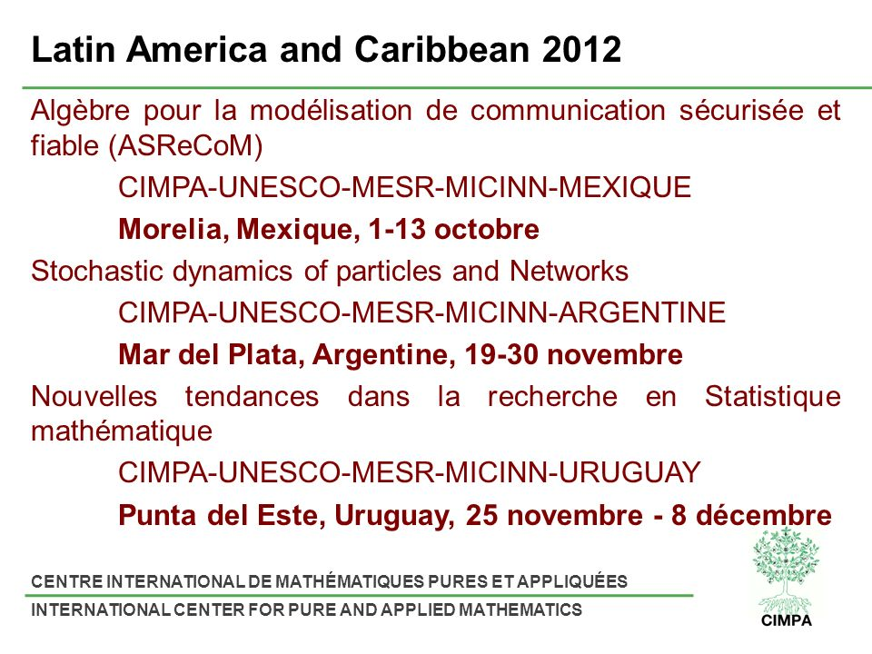 CENTRE INTERNATIONAL DE MATHÉMATIQUES PURES ET APPLIQUÉES INTERNATIONAL CENTER FOR PURE AND APPLIED MATHEMATICS Latin America and Caribbean 2012 Algèb