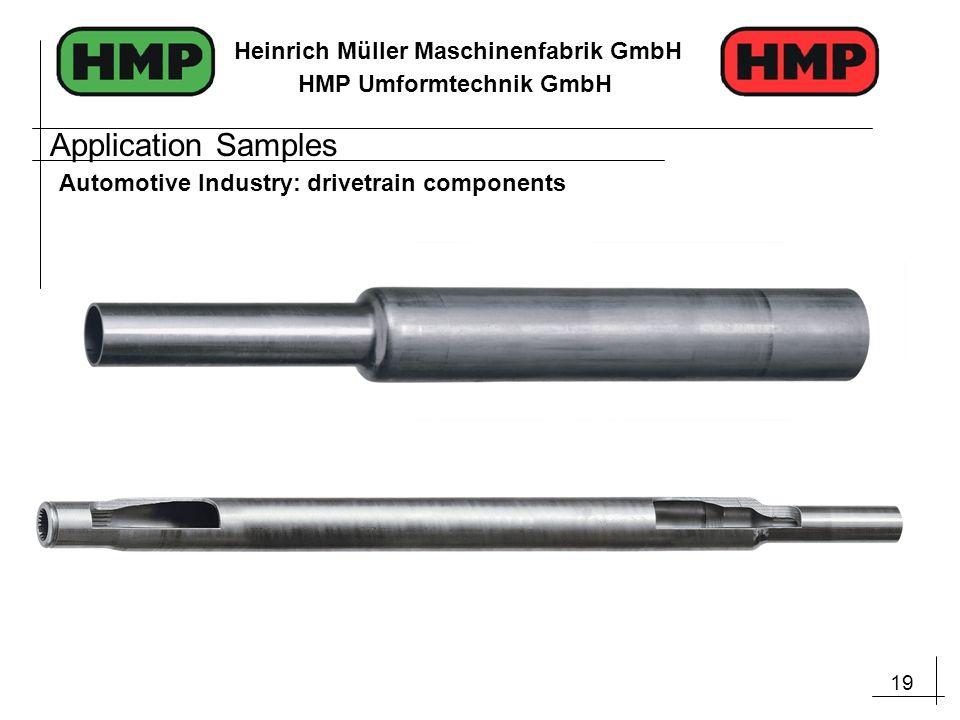 19 Heinrich Müller Maschinenfabrik GmbH HMP Umformtechnik GmbH Application Samples Automotive Industry: drivetrain components