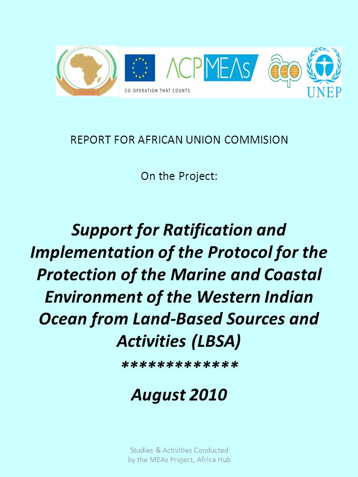 REPORT FOR AFRICAN UNION COMMISION On the Project: Support for Ratification and Implementation of the Protocol for the Protection of the Marine and Co