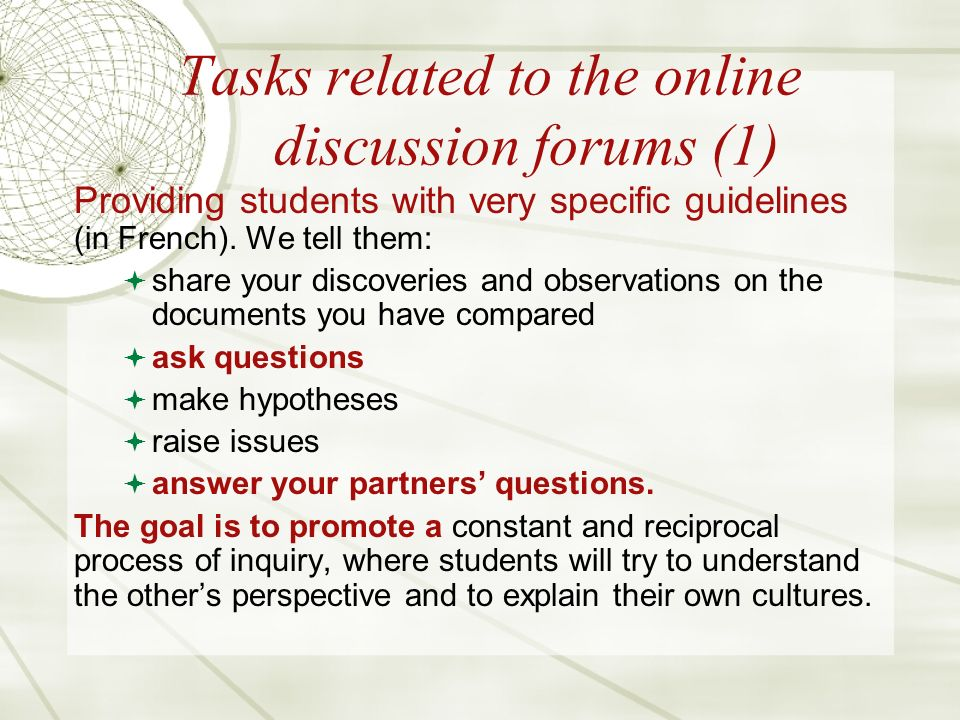 Tasks related to the online discussion forums (1) Providing students with very specific guidelines (in French).