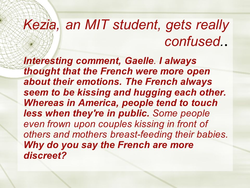 Kezia, an MIT student, gets really confused.. Interesting comment, Gaelle.