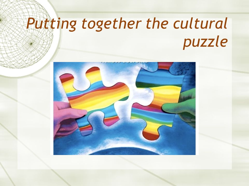 Putting together the cultural puzzle