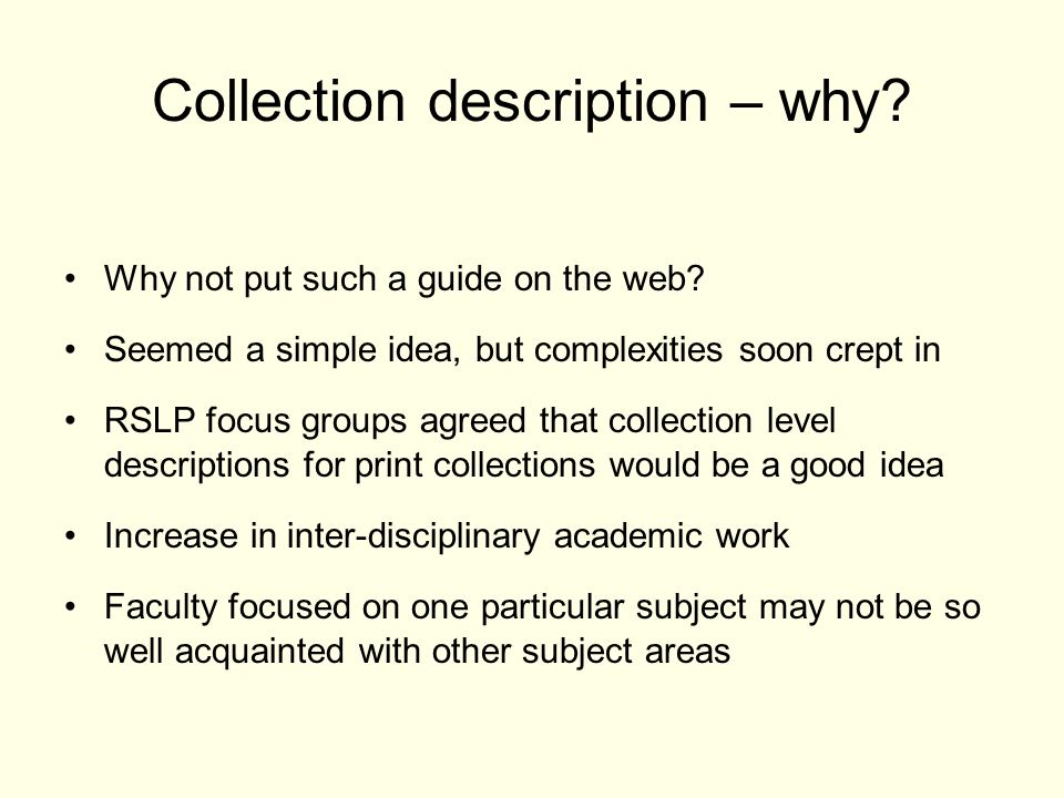 Collection description – why. Why not put such a guide on the web.