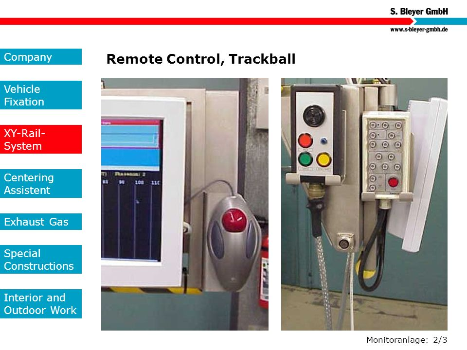 Monitoranlage: 2/3 Remote Control, Trackball Company Vehicle Fixation XY-Rail- System Centering Assistent Exhaust Gas Special Constructions Interior a