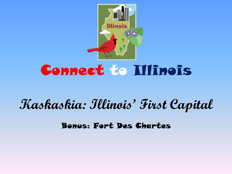 Connect to Illinois Kaskaskia: Illinois First Capital Bonus: Fort Des Chartes