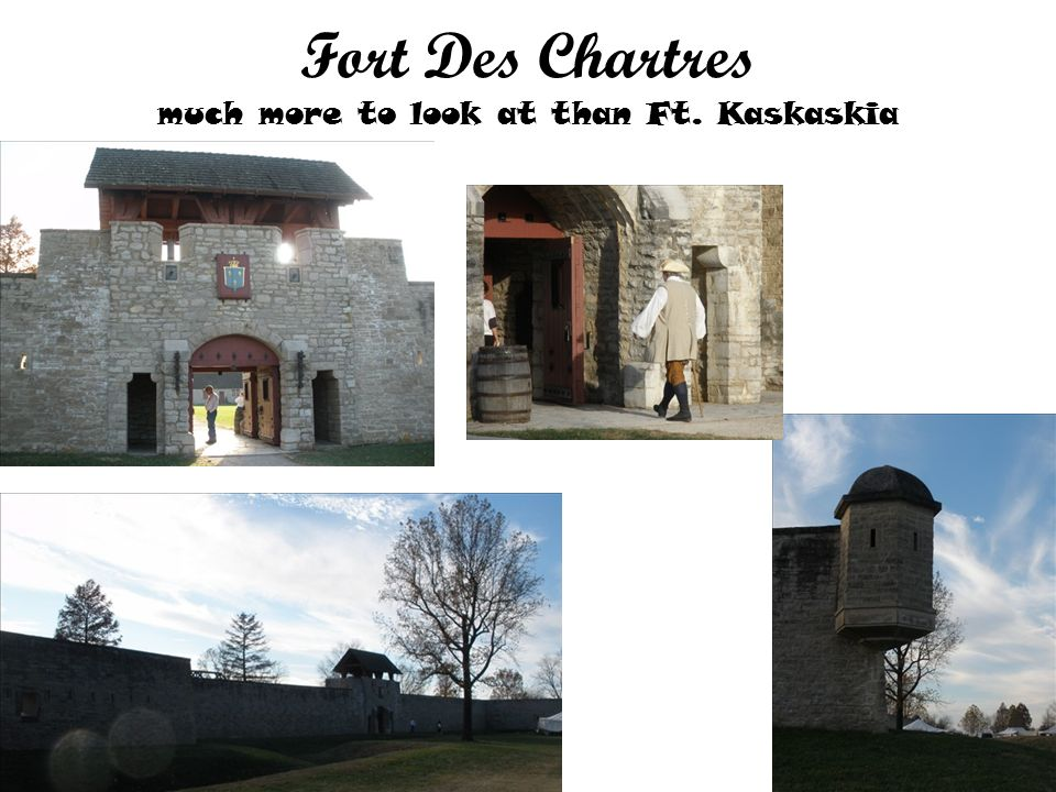 Fort Des Chartres much more to look at than Ft. Kaskaskia