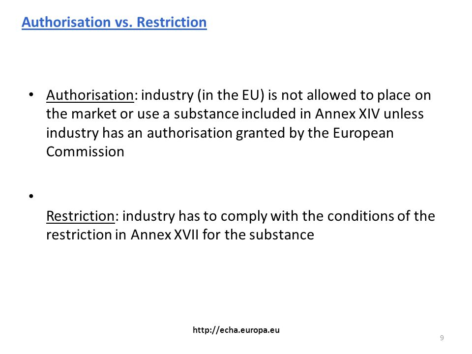 9 http://echa.europa.eu Authorisation vs.