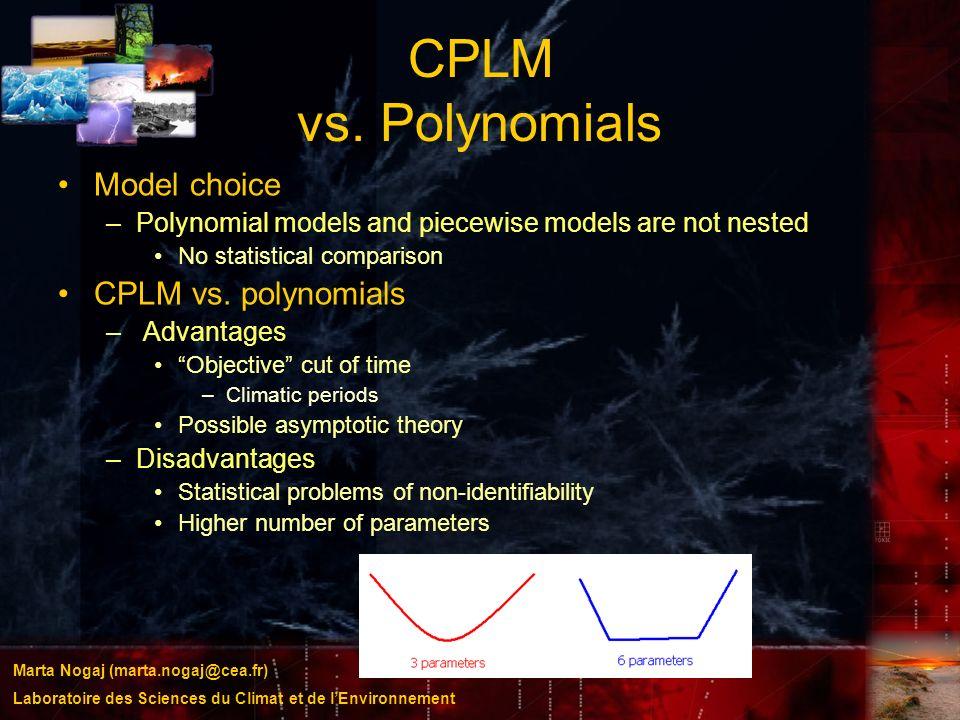 Marta Nogaj (marta.nogaj@cea.fr) Laboratoire des Sciences du Climat et de lEnvironnement CPLM vs. Polynomials Model choice –Polynomial models and piec