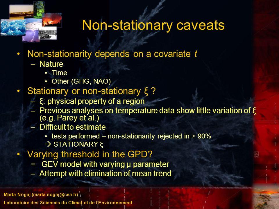 Marta Nogaj (marta.nogaj@cea.fr) Laboratoire des Sciences du Climat et de lEnvironnement Non-stationary caveats Non-stationarity depends on a covariat