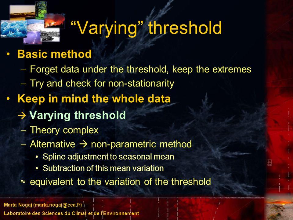 Marta Nogaj (marta.nogaj@cea.fr) Laboratoire des Sciences du Climat et de lEnvironnement Varying threshold Basic method –Forget data under the thresho