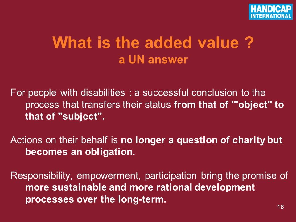 16 For people with disabilities : a successful conclusion to the process that transfers their status from that of '