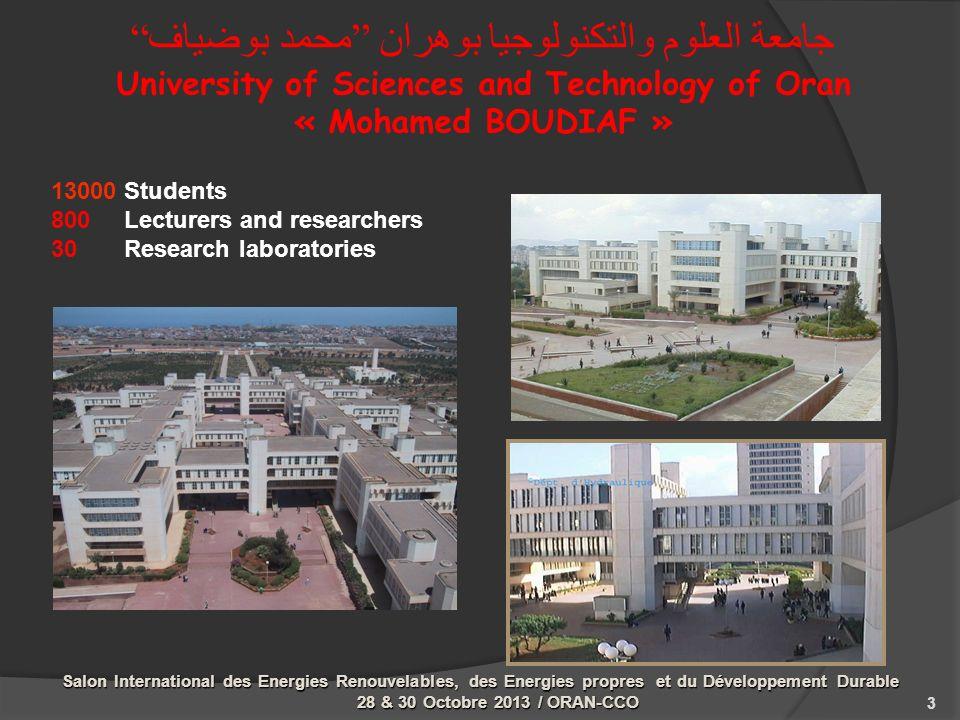 جامعة العلوم والتكنولوجيا بوهران محمد بوضياف University of Sciences and Technology of Oran « Mohamed BOUDIAF » 3 13000 Students 800 Lecturers and rese
