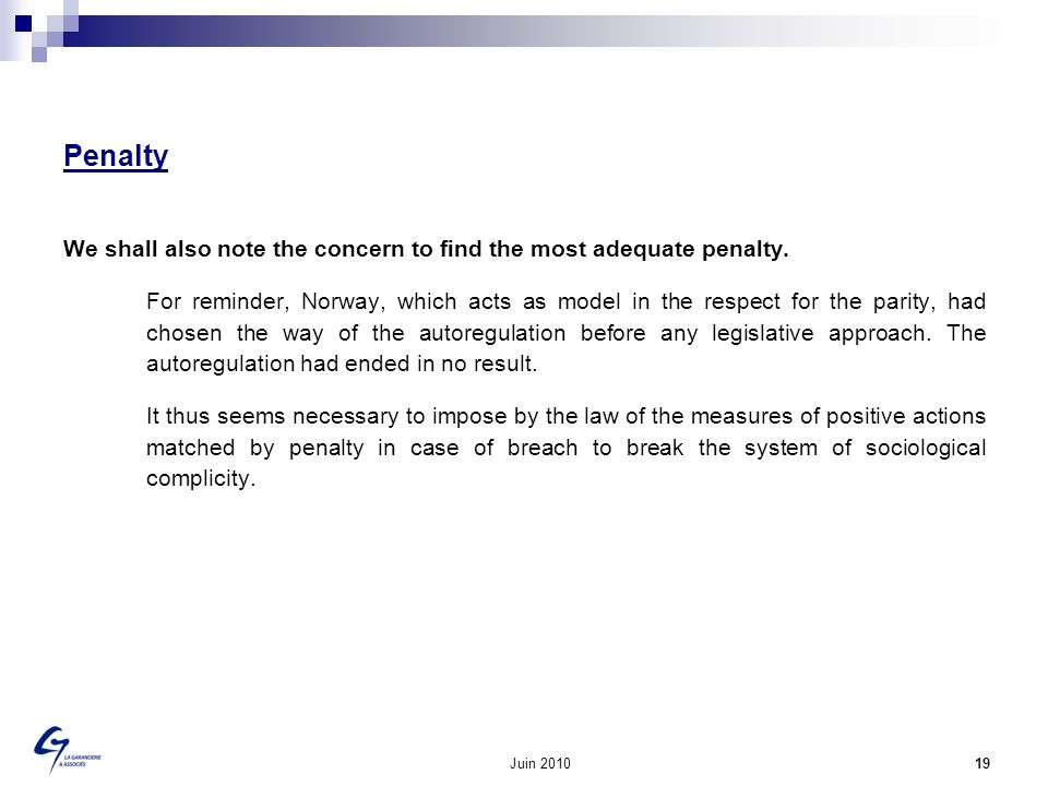 Juin 2010 19 Penalty We shall also note the concern to find the most adequate penalty. For reminder, Norway, which acts as model in the respect for th
