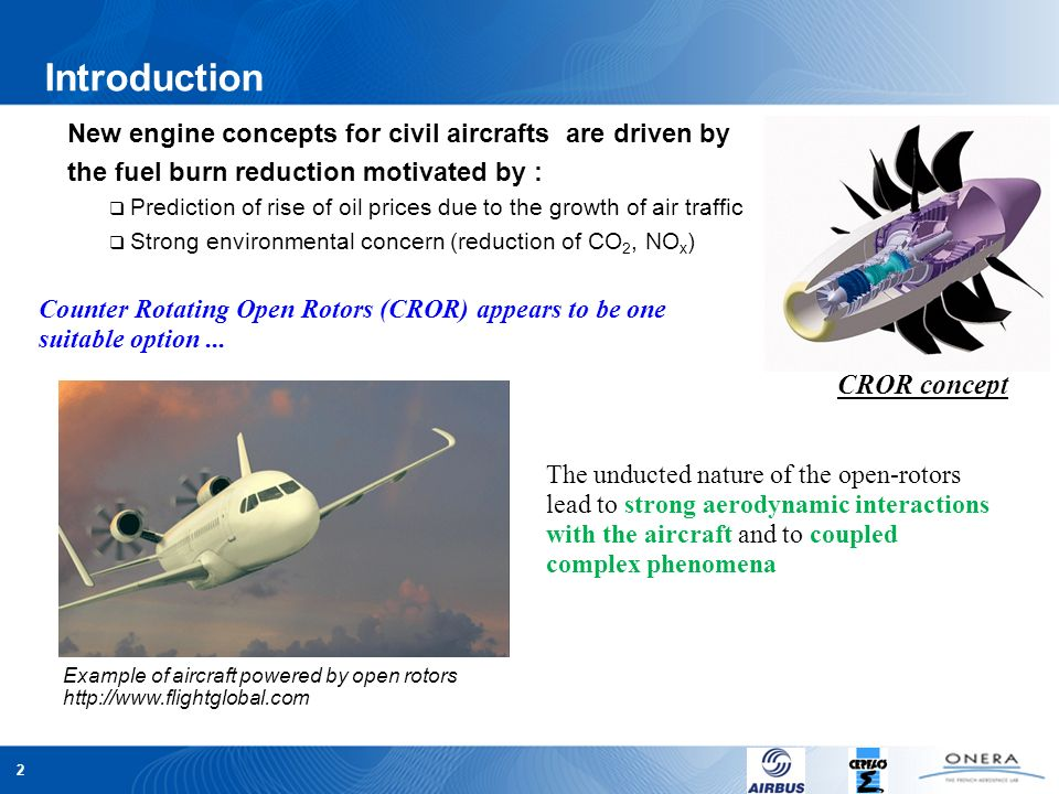 2 Introduction New engine concepts for civil aircrafts are driven by the fuel burn reduction motivated by : Prediction of rise of oil prices due to th